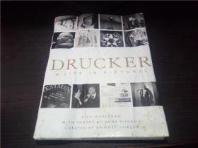 DRUCKER :A LIFE IN PICTURES 2013年 16开硬精装 原版外文 图片实拍