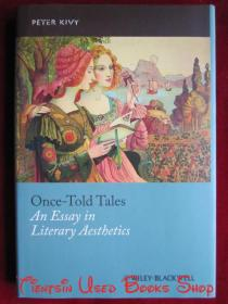 Once-Told Tales: An Essay in Literary Aesthetics(New Directions in Aesthetics)曾经的故事:文学美学随笔(美学新方向丛书 英语原版 精装本)