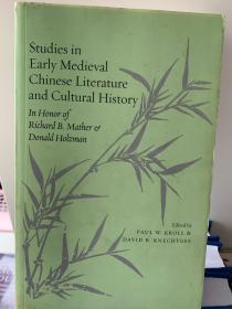Studies in Early Medieval Chinese Literature and Cultural History: In Honor of Richard B. Mather and Donald Holzman 孔网独家