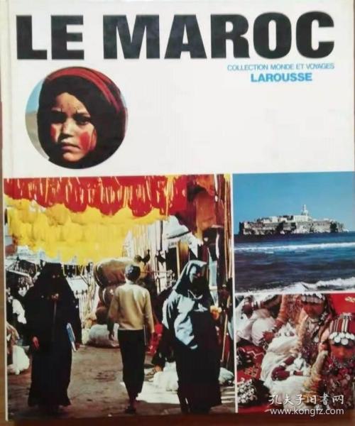 《LE MAROC》PAR ANDRE ADAM 等著(摩洛哥),LAROUSSE世界与旅游丛书一种,精装大16开159页,1969年巴黎 LAROUSSE 出版社无笔记划线正版(看图),中午之前支付当天发货、周末支付周日下午发货 -包邮。