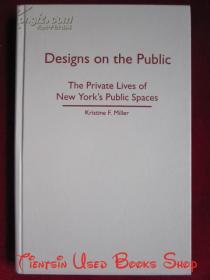 Designs on the Public: The Private Lives of New York's Public Spaces(英语原版 精装本)面向公众的设计:纽约公共场所的私人生活