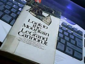 Look to the Mountain By LeGrand Cannon Jr,