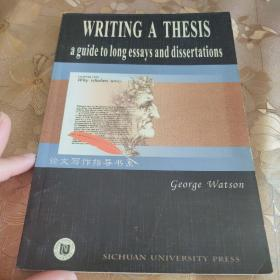Writing a thesis :a guide to long essays and dissertations:论文写作:长篇论文和学位论文写作指南(论文写作指导书系)