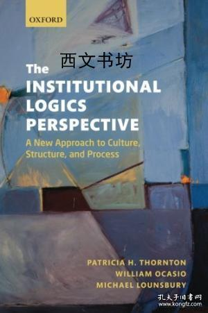 TheInstitutionalLogicsPerspective:ANewApproachtoCulture,StructureandProcess