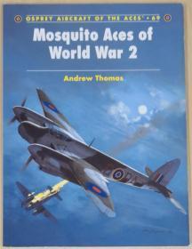 英文原版Osprey空战王牌系列Mosquito Aces of World War 2二战英国皇家空军蚊式战斗机王牌人物部队机型涂装历史写真专辑西线战场对抗德国空军Luftwaffe夜间战斗机截击德军轰炸机Ju-88 Do-217 FW-190 Me-410等拦截V-1巡航导弹英国本土防空Aircraft of the Acesde Havilland德哈维兰木制战机