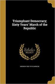 Triumphant Democracy; Sixty Years March of the Republic