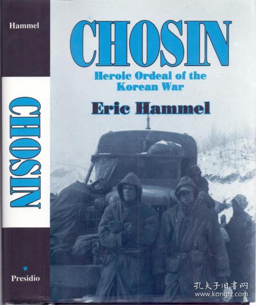《长津湖之战——朝鲜战争的艰苦历程》精装英文原著  Chosin--Heroic Ordeal of the Korean War by Eric Hammel  1981年