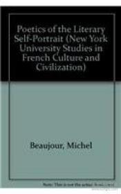 Poetics Of The Literary Self-portrait (new York University S