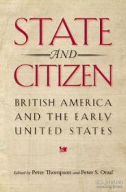 State And Citizen: British America And The Early United Stat