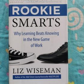 Rookie Smarts:Why Learning Beats Knowing in the New Game of Work