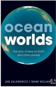 Ocean Worlds: The Story of Seas on Earth and Other Planets海洋世界:地球和其他行星上海洋的故事