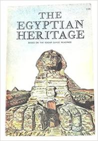 Egyptian Heritage: Based on the Edgar Cayce Readings