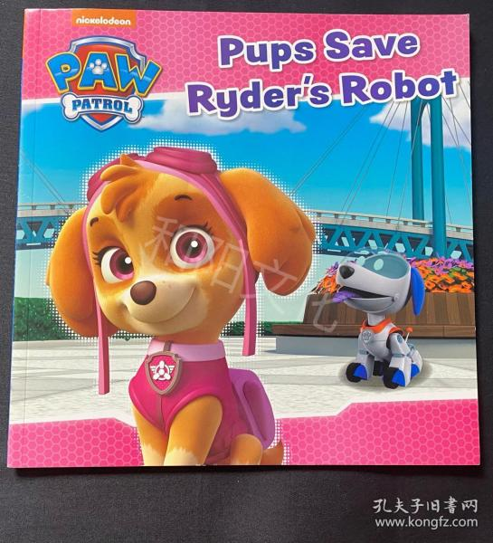 Pups save Ryder's robot 平装 儿童英文绘本 动物 原版英文绘本 九品