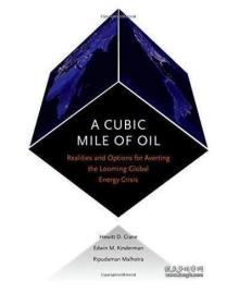 A Cubic Mile of Oil: Realities and Options for Averting the Looming Global Energy Crisis全球能源危机与石油危机的现实选择1E06c