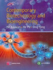 全新正版图书 Contemporary biotechnology and bioengineering科学出版社9787030370433 生物工程英文鸿源文轩专营店