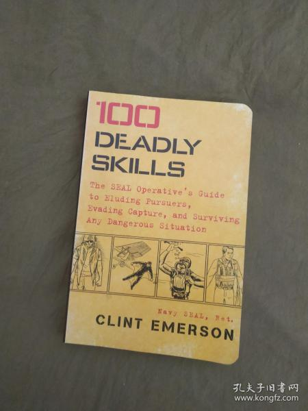 100 Deadly Skills 美国海豹突击队:100种求生技能 英文原版(荒野自救技能100 Deadly Skills: The SEAL Operative's Guide to Eluding Pursuers, Evading Capture, and Surviving Any