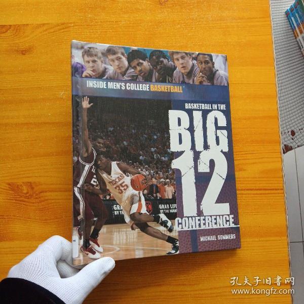 BASKETBALL IN THE BIG 12  大16开 精装【扉页被撕了 版权页有字迹   内页干净】