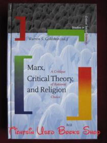 Marx, Critical Theory, and Religion: A Critique of Rational Choice(Series of Marxist theoretical research)马克思、批判理论和宗教:理性选择批判(马克思主义理论研究丛书 英语原版 精装本)