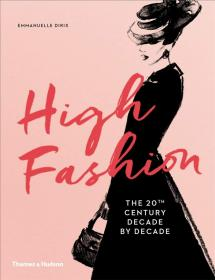 (进口英文原版)High Fashion: The 20th Century Decade by Decade
