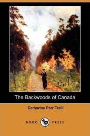 预订 The Backwoods of Canada加拿大林地,凯瑟琳·帕尔·特雷尔作品,英文原版