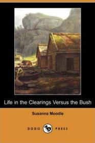 预订 Life in the Clearings Versus the Bush拓荒生活,苏珊娜·穆迪作品,英文原版