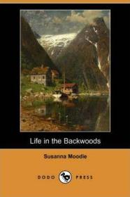 预订 Life in the Backwoods林地生活,苏珊娜·穆迪作品,英文原版