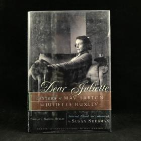 1999年 美国日记体作家《亲爱的朱丽叶:梅·萨顿写给朱丽叶·赫胥黎的信》,诺顿出版社,精装,Dear Juliette: Letters of May Sarton to Juliette Huxl