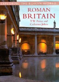 Roman Britain (exploring The Roman World) /T. W. Potter; Cat
