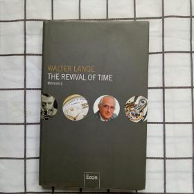 WALTER LANGE THE REVIVAL OF TIME [时间的复兴-世界名表浪琴老板的回忆录] 精装32开,带书衣