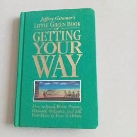 LittleGreenBookofGettingYourWay:HowtoSpeak,Write,Present,Persuade,Influence,and…