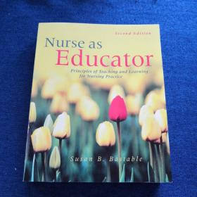 Nurse as Educator Principles of Teaching  and Learning for  Nursing Practice护理实习的教与学原则