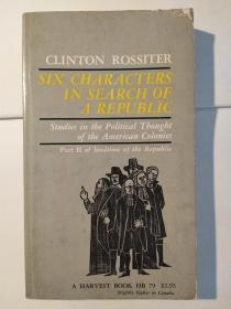 Six Characters in Search of A Republic: Studies in the Political Thought of the American Colonies