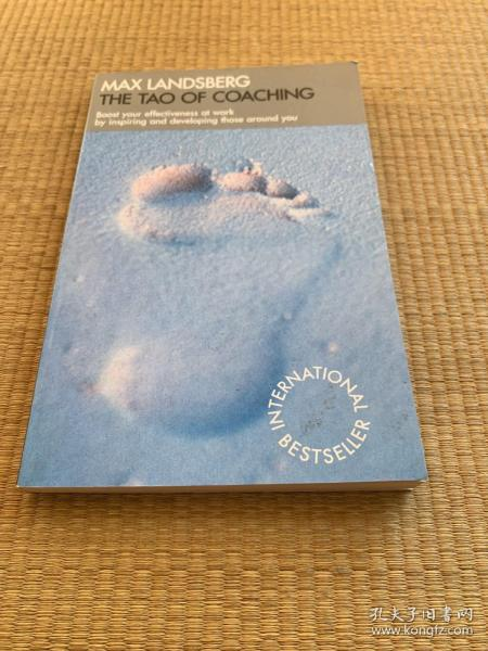 The Tao of Coaching:Boost Your Effectiveness at Work by Inspiring and Developing Those Around You