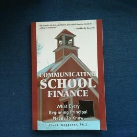 COMMUNICATING   SCHOOL  FINANNCE What  Every  Beginning  Principal  Needs   To   Know 交流学校财务  每个校长都需要知道