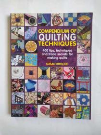 Compendium of Quilting Techniques: 400 tips, techniques and trade secrets for making quilts 拼布艺术图书
