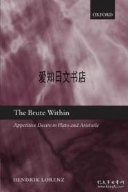 【包邮】The Brute Within: Appetitive Desire In Plato And Aristotle 2009年出版