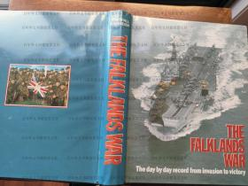 The Falklands War: A Day-by-day Account from Invasion to Victory 福克兰群岛战争:从入侵到胜利的每日报道