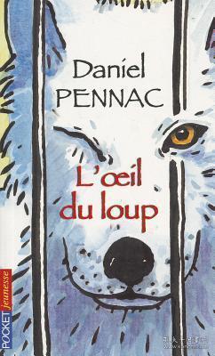 预订 L'oeil du loup狼的眼睛,英国马什儿童文学翻译奖获奖作品、达尼埃尔•佩纳克作品,法文原版
