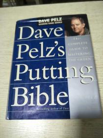 Dave Pelz's Putting Bible  The Complete Guide to