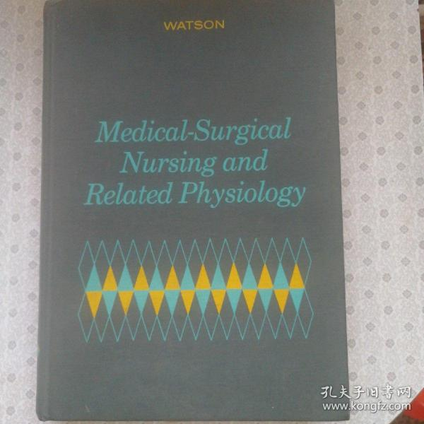 Medical-Surgical Nursing and Related Physiology  Watson  英语原版精装