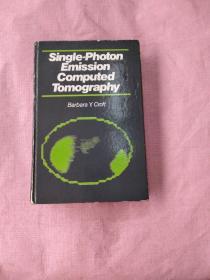 Single photon emission computed tomography 单光子发射计算机断层成像 精装16开 馆藏