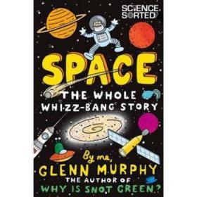 【进口原版】Space: The Whole Whizz-Bang Story