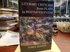 Literary Criticism from Plato to Postmodernism : The Humanistic Alternative