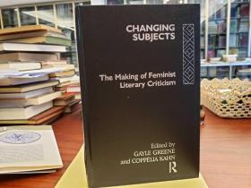 Changing Subjects : The Making of Feminist Literary Criticism