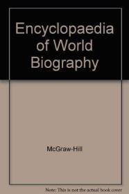Encyclopedia Of World Biography /Mcgraw-hill Encyclopedia Wo