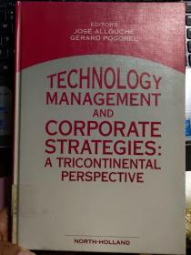 TECHNOLOGY MANAGEMENT AND CORPORATE STRATEGIES:A TRICONTINENTAL PERSPECCTIVE  英文原版 <技术管理与企业战略:三重视角>布纹封面 精装16开 纸张优良,书重