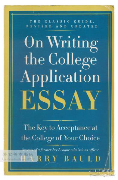 On Writing the College Application Essay: The Key to Acceptance at the College of Your Choice 英文原版-《大学申请论文写作》