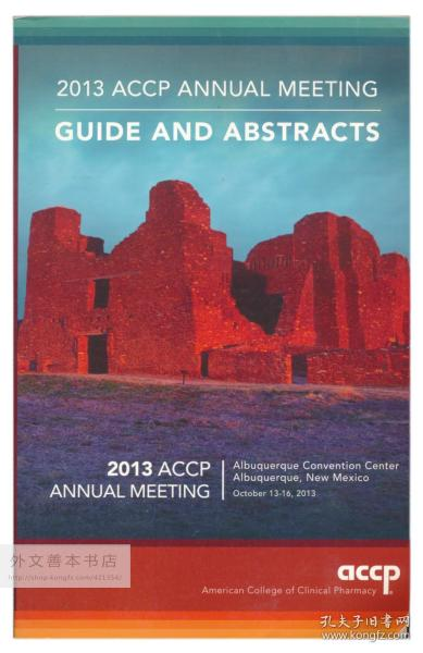 2013 ACCP Annual Meeting: Guide And Abstracts 英文原版-《2013美国临床药学学会年会:指南与摘要》