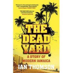 【进口原版】Dead Yard: Tales of Modern Jamaica