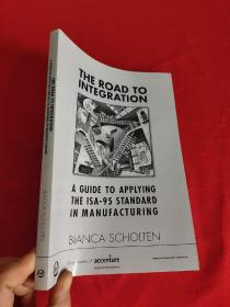 The Road to Integration: A Guide to Applying the ISA-95 Standard in Manufacturing    ( 16开)  【详见图】